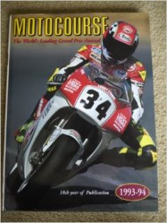 Motocourse 1993 94: The World's Leading Grand Prix Annual: Michael Scott: 9781874557203: Books
