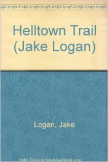 Helltown Trail (Slocum #167): Jake Logan: 9780425135792: Books