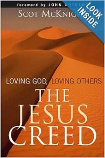 The Jesus Creed: Loving God, Loving Others: Scot McKnight: 9781557254009: Books