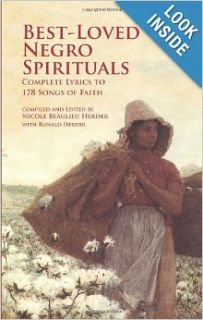 Best Loved Negro Spirituals: Complete Lyrics to 178 Songs of Faith (Dover Books on Music): Nicole Beaulieu Herder, Ronald Herder: 9780486416779: Books