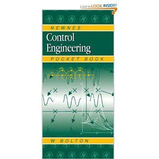 Newnes Control Engineering Pocket Book (Newnes Pocket Books) W. Bolton 9780750639286 Books