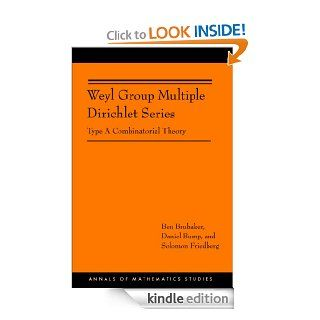Weyl Group Multiple Dirichlet Series: Type A Combinatorial Theory (AM 175) (Annals of Mathematics Studies) eBook: Ben Brubaker, Daniel Bump, Solomon Friedberg: Kindle Store