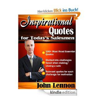 Inspirational Quotes for Today's Salesmen (Must Read Essential Inspirational Quotes) eBook: John Lennon: Kindle Shop