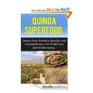 Quinoa Superfood: Quinoa Facts, Nutrition, Benefits, and Amazing Recipes for Weight Loss and Healthy Living (Quinoa, Quinoa Recipes, Quinoa Cookbook) eBook: Daniel Born: Kindle Shop