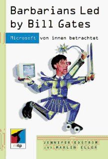Barbarians Led by Bill Gates: Jennifer Edstrom, Marlin Eller: Bücher