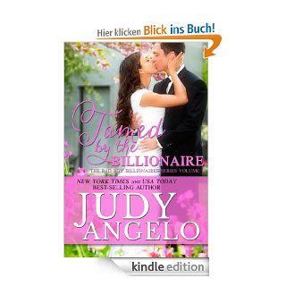 Tamed by the Billionaire (The BAD BOY BILLIONAIRES Series) eBook: Judy Angelo: Kindle Shop