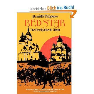 Red Star: The First Bolshevik Utopia Soviet History, Politics, Society, and Thought: Loren R. Graham, Richard Stites, A. Bogdanov: Englische Bücher