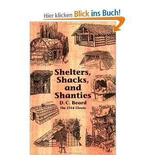 Shelters, Shacks, and Shanties: Daniel Carter Beard, Lloyd Kahn: Englische Bücher
