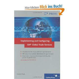 Implementing and Configuring SAP Global Trade Services: Configure and fully utilize SAP GTS SAP PRESS: englisch: Jitendra Singh: Englische Bücher