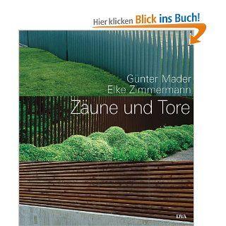 Z�une und Tore Aus Holz und Metall G�nter Mader, Elke Zimmermann Bücher