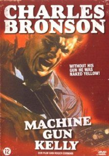 Revolver Kelly / Machine Gun Kelly [Holland Import]: Charles Bronson, Susan Cabot, Morey Amsterdam, Richard Devon, Jack Lambert, Frank DeKova, Connie Gilchrist, Wally Campo, Barboura Morris, Ted Thorpe, film movie Classic, Roger Corman: DVD & Blu ray