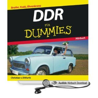 DDR f�r Dummies. Broiler, Trabi, �hrenkranz (Hörbuch Download): Christian von Ditfurth, Michael Mentzel: Bücher
