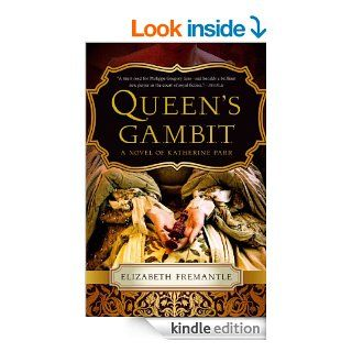 Queen's Gambit: A Novel eBook: Elizabeth Fremantle: Kindle Store