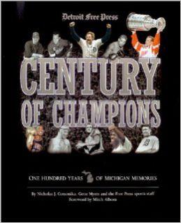 Century of Champions: Nicholas J. Cotsonika, Gene Myers: 9780937247297: Books