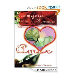 Los mejores versos y poemas de amor (Spanish Edition) eBook: Jos� Sebasti�n G�mez S�mano: Kindle Store