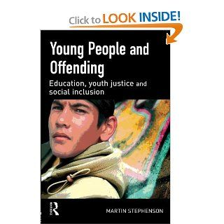 Young People and Offending: Martin Stephenson, Rod Morgan: 9781843921547: Books