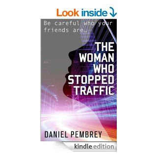 The Woman Who Stopped Traffic eBook: Daniel Pembrey: Kindle Store