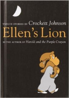 Ellen's Lion: Twelve Stories by Crockett Johnson: Crockett Johnson: 9780375922886: Books