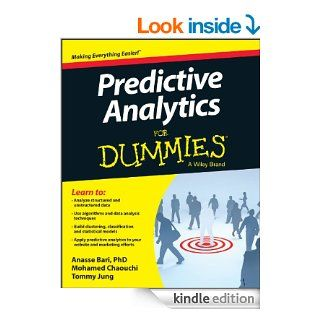 Predictive Analytics For Dummies (For Dummies (Business & Personal Finance)) eBook: Anasse Bari, Mohamed Chaouchi, Tommy Jung: Kindle Store