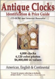 Antique Clocks Identification and Price Guide CD ROM and Internet Resource: Jeff Savage, Ryan Polite: 9780970322104: Books