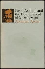 Pavel Axelrod and the Development of Menshevism (Russian Research Center studies): Abraham Ascher: 9780674659056: Books