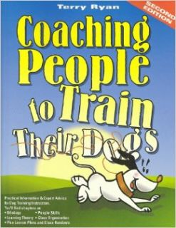 Coaching People to Train Their Dogs: Terry Ryan, Jackie McCowen: 9780974246420: Books
