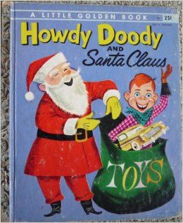 Howdy Doody and Santa Claus (Little Golden Book, Number 237): Edward Kean, Art Seiden: Books