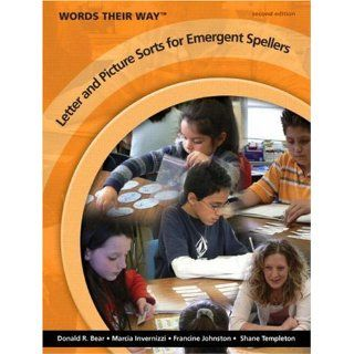 Words Their Way Letter and Picture Sorts for Emergent Spellers (2nd Edition): Donald R. Bear, Marcia A. Invernizzi, Francine R. Johnston, Shane R. Templeton: 9780135145791: Books