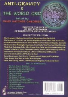 Anti Gravity and the World Grid (Lost Science (Adventures Unlimited Press)): David Hatcher Childress: 9780932813039: Books