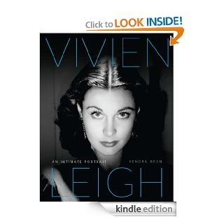 Vivien Leigh: An Intimate Portrait eBook: Kendra Bean, Claire Bloom: Kindle Store