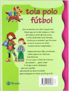 Kika Superbruxa, Tola Polo Futbol (Kika Superbruxa/ Kika Super Witch) (Galician Edition) (9788421696088): Knister: Books