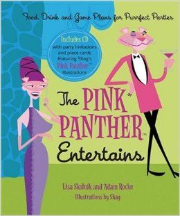 The Pink Panther Entertains Food, Drink and Game Plans for Purrfect Parties Lisa Skolnik, Adam Rocke, Shag 9781572840805 Books