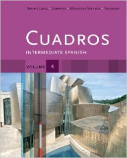 Cuadros Student Text, Volume 4 of 4: Intermediate Spanish (9781111341176): Sheri Spaine Long, Sylvia Madrigal Velasco, Kristin Swanson, Maria Carreira: Books