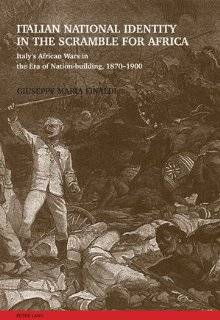 Italian National Identity in the Scramble for Africa Italy's African Wars in the Era of Nation building, 1870 1900 (9783039118038) Giuseppe Maria Finaldi Books