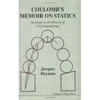 Coulomb's Memoir on Statics: An Essay in the History of Civil Engineering: Jacques Heyman: 9781860940569: Books