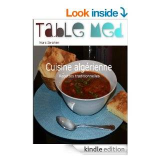 Cuisine Alg�rienne / Recettes Traditionnelles (French Edition) eBook: Nora Ibrahim: Kindle Store