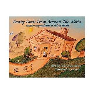 Freaky Foods from Around the World / Platillos Sorprendentes de Todo el Mundo (Spanish Edition) Ramona Moreno Winner, Luis Borsan 9780965117425 Books