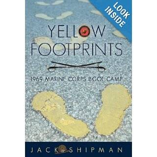 Yellow Footprints 1969 Marine Corps Boot Camp Jack Shipman 9781450283731 Books