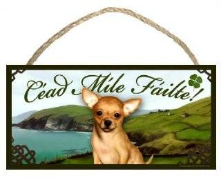 Chihuahua Dog Irish Welcome Sign / Plaque C�ad M�le F�ilte featuring the art of Scott Rogers   Decorative Plaques