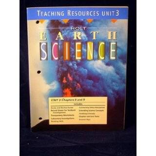 Teaching Resources Unit 3 Chapters 8 and 9 Earth's History (Holt Earth Science) 9780030983917 Books