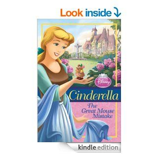 Cinderella: The Great Mouse Mistake (Disney Princess Chapter Book) eBook: Disney Press, Disney Storybook Art Team: Kindle Store