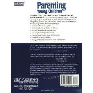 Parenting Young Children: Systematic Training for Effective Parenting (STEP) of Children Under Six: Don Dinkmeyer Sr., Gary D. McKay, James S. Dinkmeyer, Don Dinkmeyer Jr., Joyce L. McKay: 9780979554230: Books