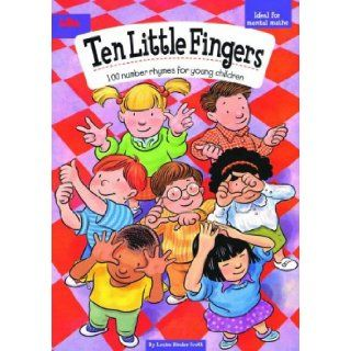 Ten Little Fingers: 100 Number Rhymes for Young Children: Louise Binder Scott: 9781855032743: Books
