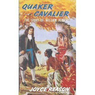 Quaker Cavalier: The Story of William Penn (Stories of Faith and Fame): Joyce Reason: 9780718826093: Books