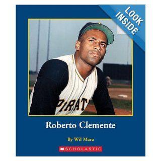 Roberto Clemente (Rookie Biographies): Wil Mara: 9780516218458: Books