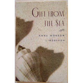 Gift from the Sea: Anne Morrow Lindbergh: 9780679732419: Books
