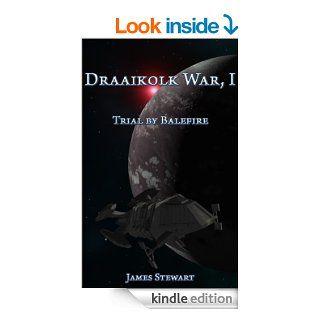The Draaikolk War, Book I Trial by Balefire eBook James Stewart, Annemiek Roosma Kindle Store