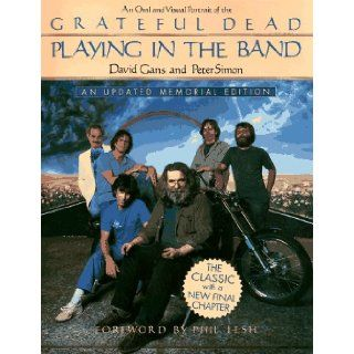Playing in the Band An Oral and Visual Portrait of the Grateful Dead David Gans, Peter Simon 9780312143916 Books