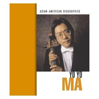 Yo Yo Ma (Asian American Biographies): Mary Olmstead: 9781410910585: Books