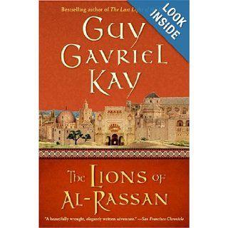 The Lions of al Rassan: Guy Gavriel Kay: 9780060733490: Books
